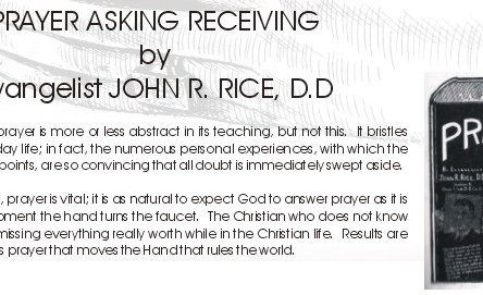PRAYER ASKING RECEIVING – EVANGELIST JOHN R. RICE D.D