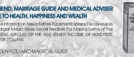THE SILENT FRIEND, MARRIAGE GUIDE AND MEDICAL ADVISER GUIDE TO HEALTH, HAPPINESS AND WEALTH